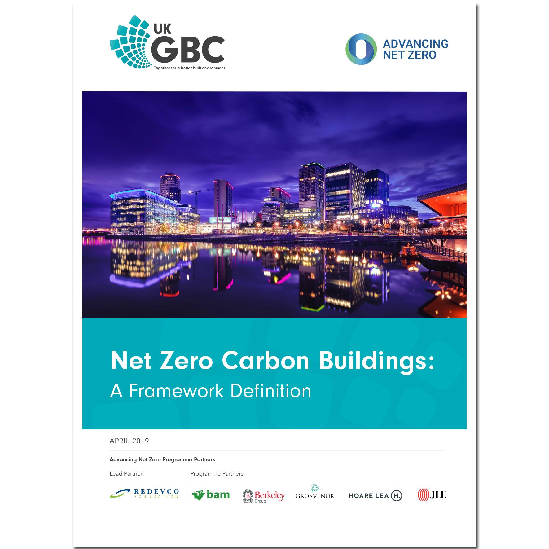 Net Zero Carbon Buildings: A Framework Definition