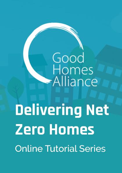 Delivering Net Zero Homes: Tutorial 1 Design