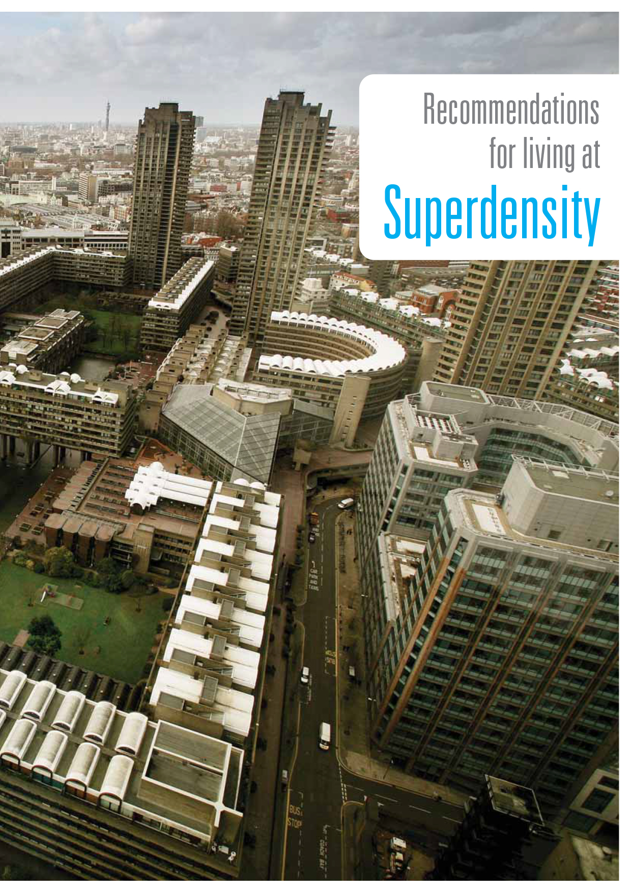 Recommendations for Living at Superdensity